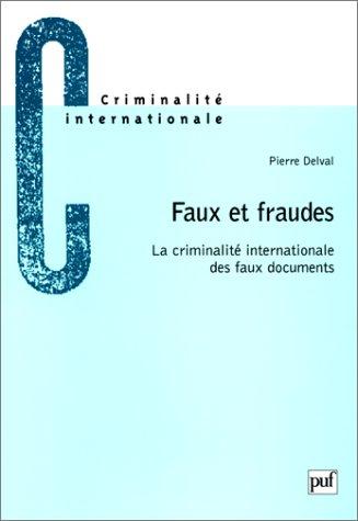 9782130494386: Faux et fraudes: La criminalité internationale de faux documents (Collection Criminalité internationale) (French Edition)