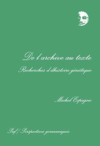DE L'ARCHIVE AU TEXTE. RECHERCHES D'HISTOIRE GENETIQUE: ESPAGNE, MICHEL