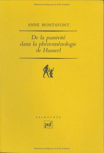De la passivité dans la phénoménologie de: Anne Montavont