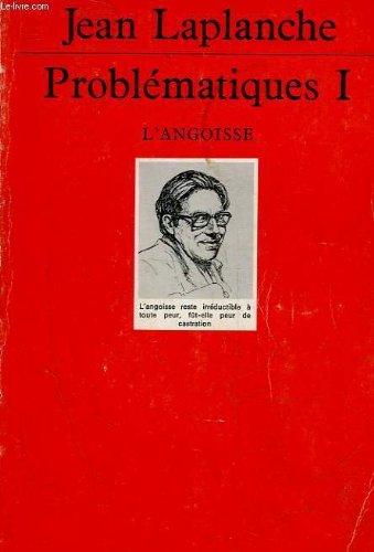 Problématiques, tome 1: L'Angoisse (2130495095) by Jean Laplanche; Quadrige