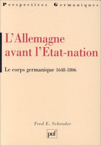 9782130495161: L'allemagne avant l'Etat-nation: Le corps germanique 1648-1806 (Perspectives germaniques) (French Edition)