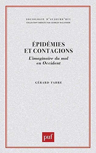 Epidemies Et Contagions : L'imaginaire Du Mal: Fabre, Gerard