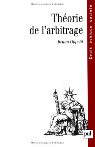 Theorie de l'arbitrage (Droit, ethique, societe) (French Edition) (2130496083) by Oppetit, Bruno