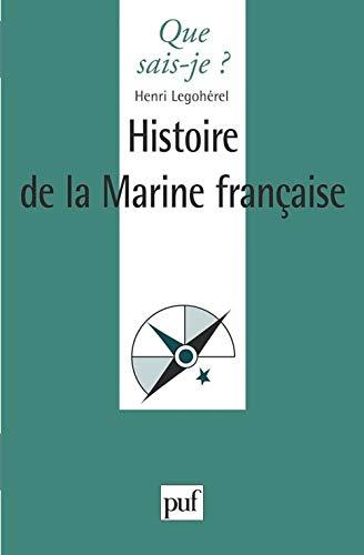 Histoire de la marine française: Henri Legohérel; Que