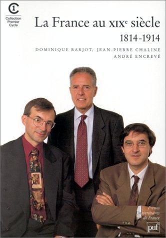 9782130496557: La France au XIXe siècle : 1814-1914