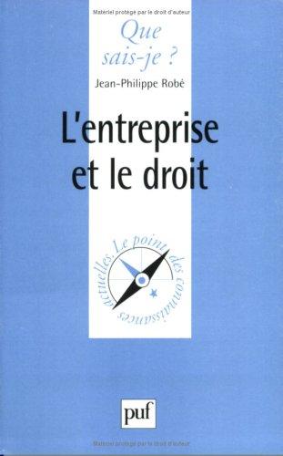 L'entreprise et le droit: Rob�, Jean-Philippe