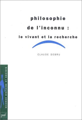 9782130496717: Philosophie de l'inconnu : Le Vivant et la recherche