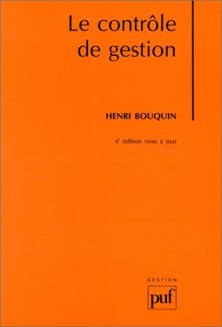 9782130496755: LE CONTROLE DE GESTION. Contrôle de gestion, contrôle d'entreprise, 4ème édition