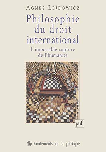 9782130497219: Philosophie du droit international: L'impossible capture de l'humanité (Fondements de la politique) (French Edition)