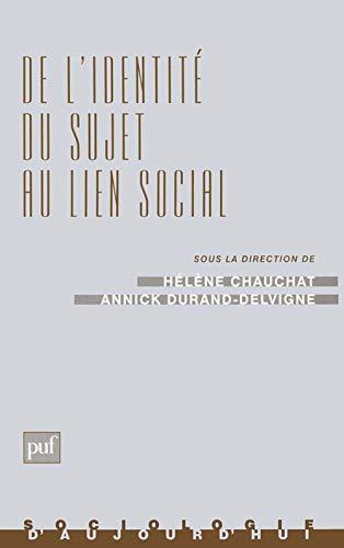 De l'identité du sujet au lien social. L'étude des processus identitaires: ...