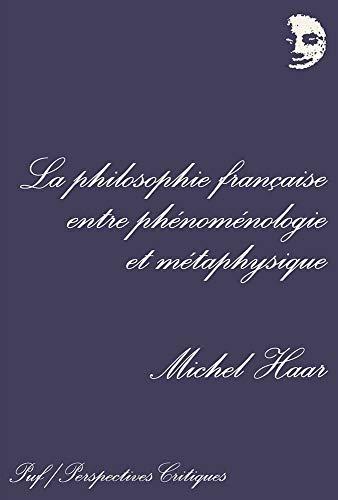 9782130497523: La philosophie francaise entre phenomenologie et metaphysique (Perspectives critiques) (French Edition)