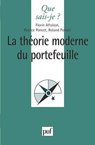 La théorie moderne du portefeuille: Aftalion, Florin ; Poncet, Patrice ; Portrait, Roland