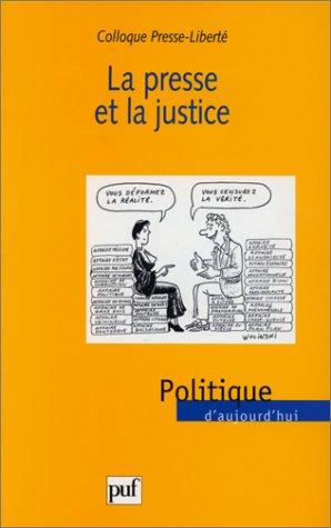 La presse et la justice: Colloque Presse-Liberté