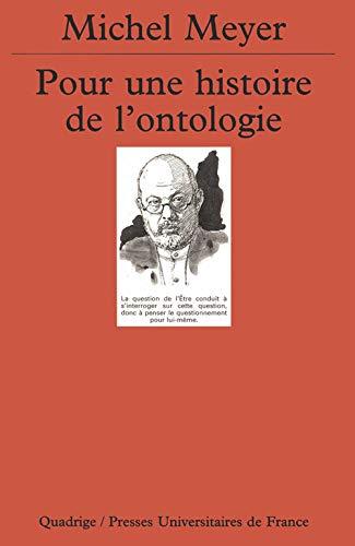 Pour une histoire de l'ontologie: Michel Meyer; Quadrige