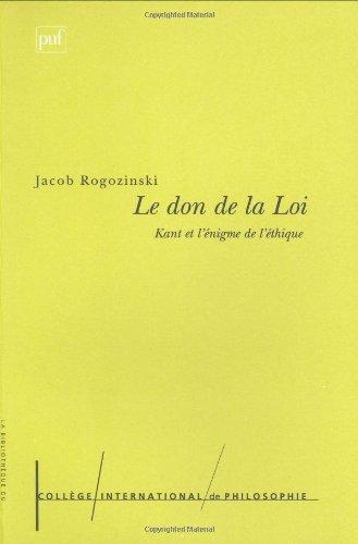 Le don de la loi : Kant et l'énigme de l'éthique: Rogozinski, Jacob