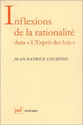 """9782130498346: Inflexions de la rationalité dans """"L'esprit des lois"""": Écriture et pensée chez Montesquieu (Ecrivains) (French Edition)"""