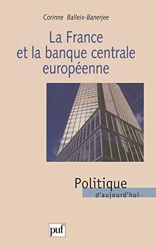 La France et la Banque centrale européenne [Sep 01, 1999] Balleix-Ba.