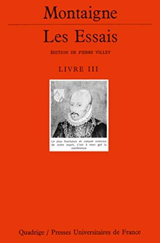Les Essais, livre 3 (2130498442) by Michel de Montaigne; Quadrige