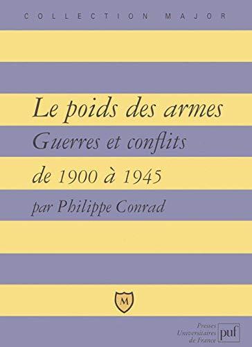 9782130498629: Le Poids des armes : Guerre et conflits de 1900 à 1945
