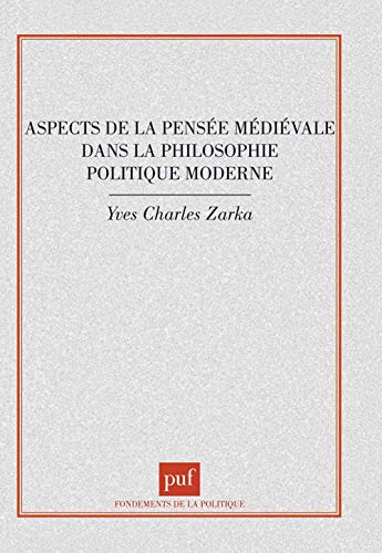 9782130498834: Aspects de la pensée médiévale dans la philosophie politique moderne