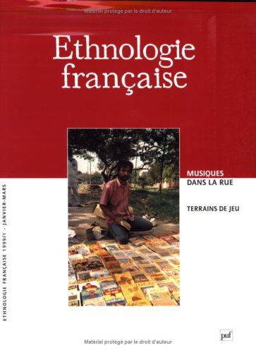 Ethnologie française, numéro 1 - 1999 : Musique dans la rue : Terrains de jeu: ...