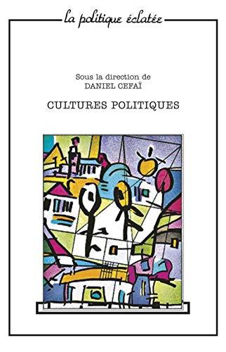 Cultures politiques [Feb 01, 2001] Collectif et Céfaï, Daniel