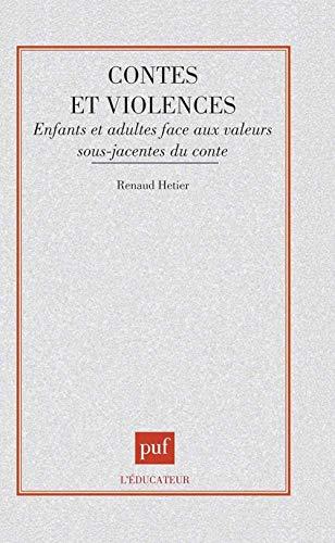 Contes et violences : Enfants et adultes face aux valeurs sous-jacentes du conte: R. Hétier