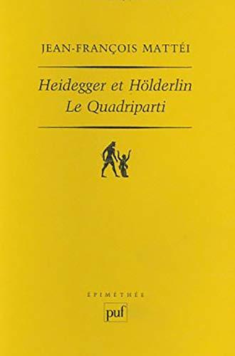 9782130501138: Heidegger et Hölderlin : Le Quadriparti