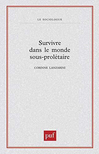 Survivre dans le monde sous-prolétaire: C. Lanzarini