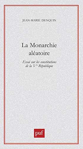 9782130501299: La Monarchie Aléatoire