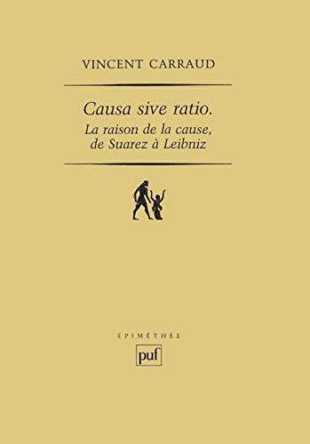 9782130501800: Causa sive ratio : La Raison de la cause de Suarez à Leibniz