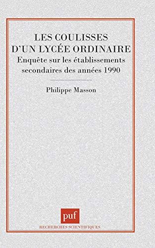 9782130502999: LES COULISSES D'UN LYCEE ORDINAIRE. Enquête sur les établissements secondaires des années 1990