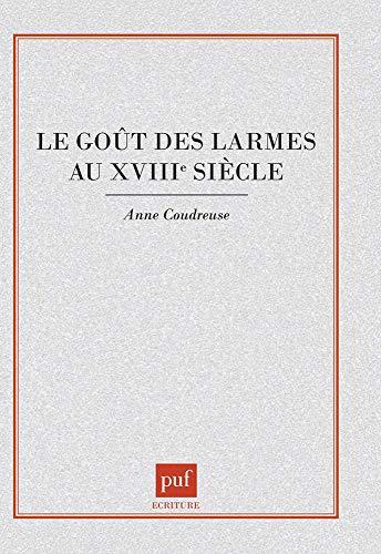 9782130503446: Le goût des larmes au XVIIIe siècle (Ecriture) (French Edition)