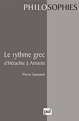 Le rythme grec d'Héraclite à Aristote: Sauvanet, Pierre