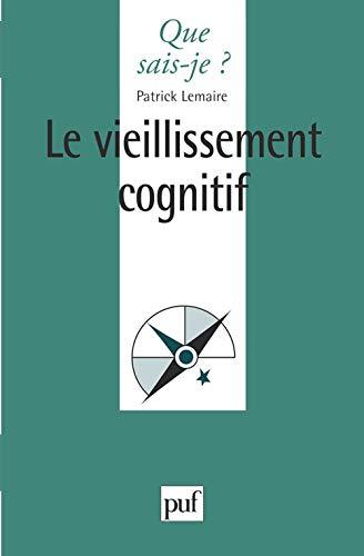 9782130504085: Le vieillissement cognitif