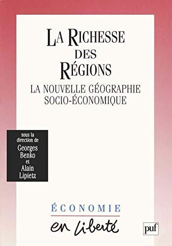 9782130504610: La richesse des régions: La nouvelle géographie socio-économique (Economie en liberté) (French Edition)