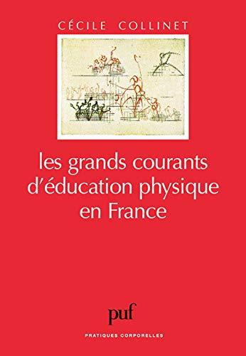 9782130504719: Les Grands courants d'éducation physique en France