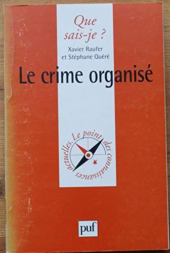 9782130505402: LE CRIME ORGANISE. 1ère édition janiver 2000