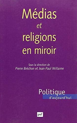 9782130505747: Médias et religions en miroir
