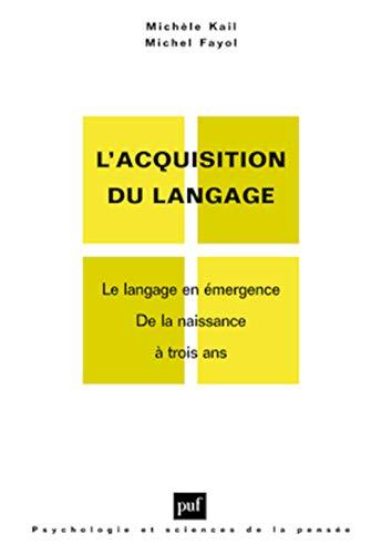 9782130505822: Iad - ll'acquisition du langage vol.1 le langage en emergence de la naissance a (Psychologie et Sciences pensée)