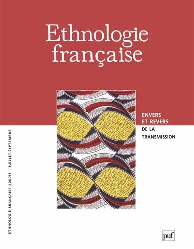 Ethnologie Française. Envers et revers de la transmission. N°30:3. 2000: CHORON-BAIX, ...