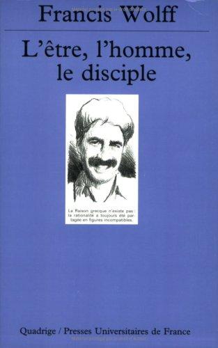 9782130508434: L'Être, l'Homme, le Disciple : Figures philosophiques empruntées aux anciens