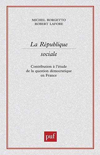 La République sociale: Contribution à l'étude de la question démocratique en France (2130508626) by Borgetto, Michel; Lafore, Robert