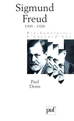 Sigmund Freud 1905 - 1920, t. 03: Denis, Paul