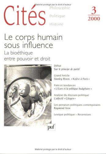 Cités, numéro 3 - 2000 : Le corps humain sous influence : La bioéthique entre ...