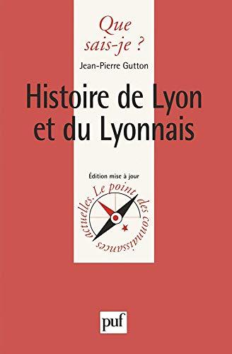 Histoire de Lyon et du lyonnais (213051068X) by Jean-Pierre Gutton; Que sais-je?