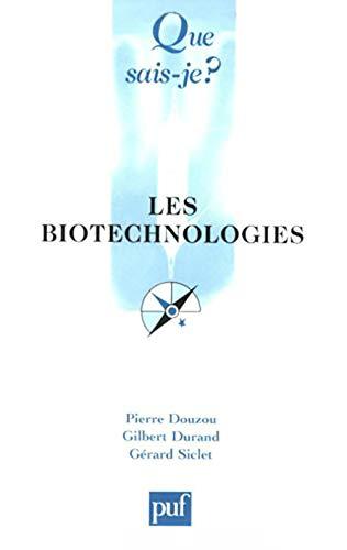 Biotechnologies (Les) [nouvelle édition]: Douzou, Pierre