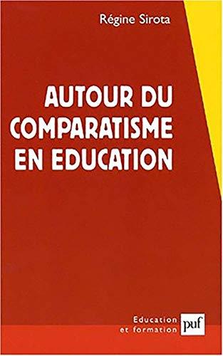 Autour du comparatisme en éducation: Sirota, R�gine