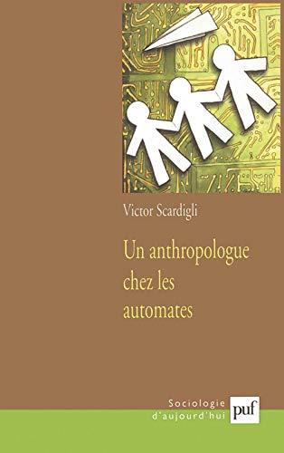 9782130514374: Un anthropologue chez les automates. De l'avion informatisé à la société numérisée