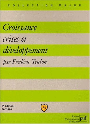 9782130514435: Croissance, crises et développement, 6e édition